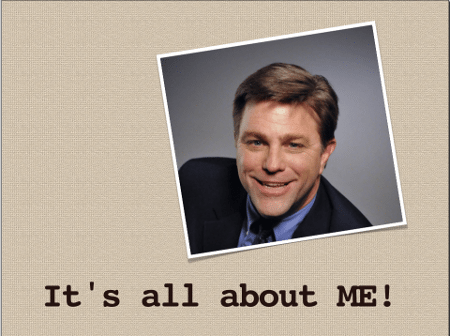 The Secret To Social Media Success – It's All About Me!
