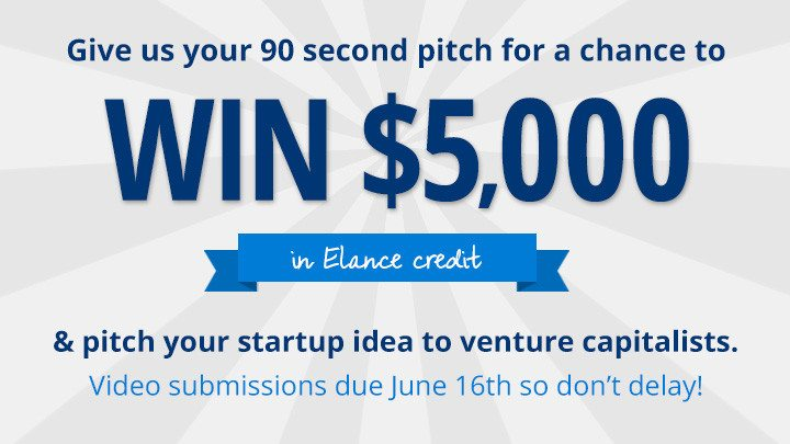 Win $5000 for your startup from Elance! Submit a 90 Second Video @elance